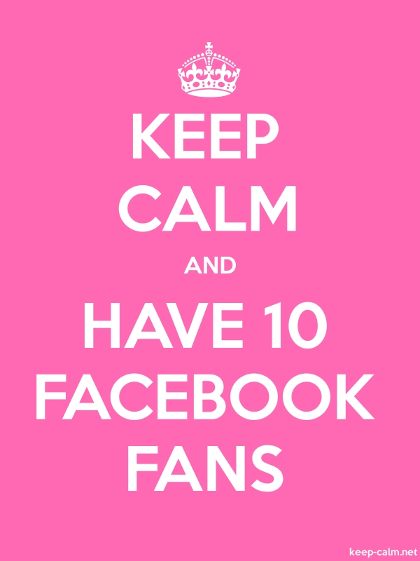 KEEP CALM AND HAVE 10 FACEBOOK FANS - white/pink - Default (600x800)