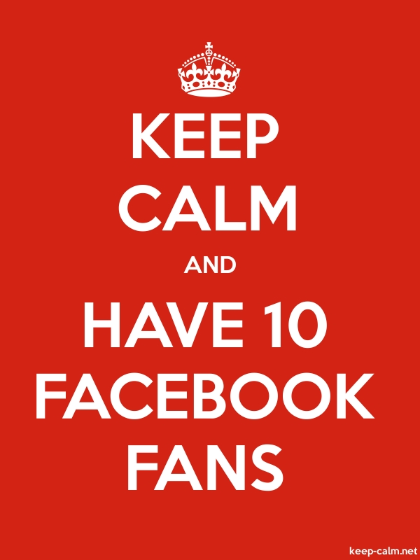 KEEP CALM AND HAVE 10 FACEBOOK FANS - white/red - Default (600x800)