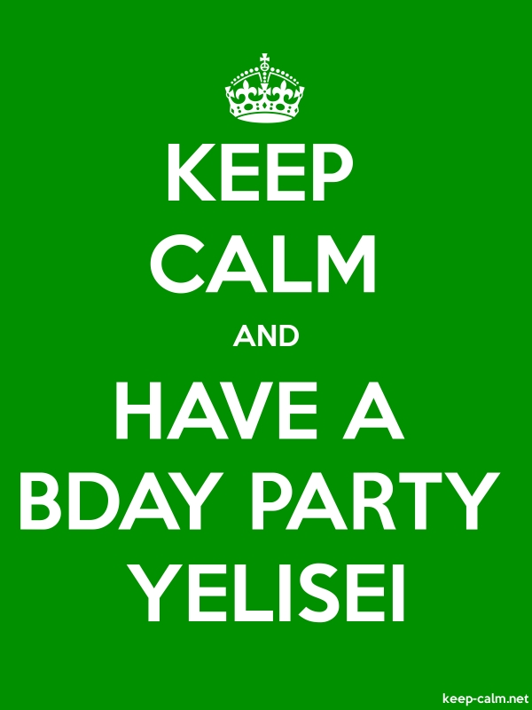 KEEP CALM AND HAVE A BDAY PARTY YELISEI - white/green - Default (600x800)