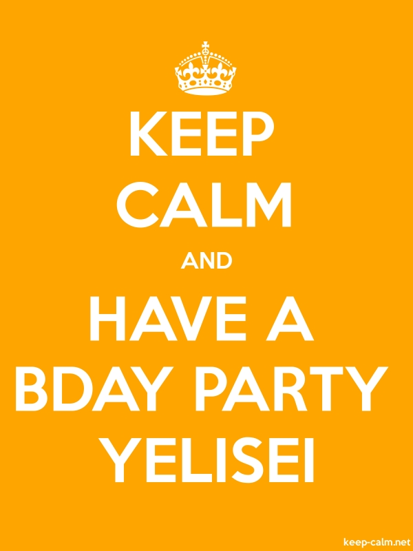 KEEP CALM AND HAVE A BDAY PARTY YELISEI - white/orange - Default (600x800)