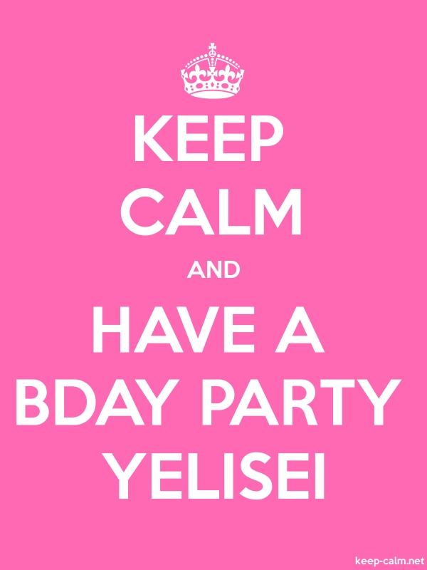 KEEP CALM AND HAVE A BDAY PARTY YELISEI - white/pink - Default (600x800)
