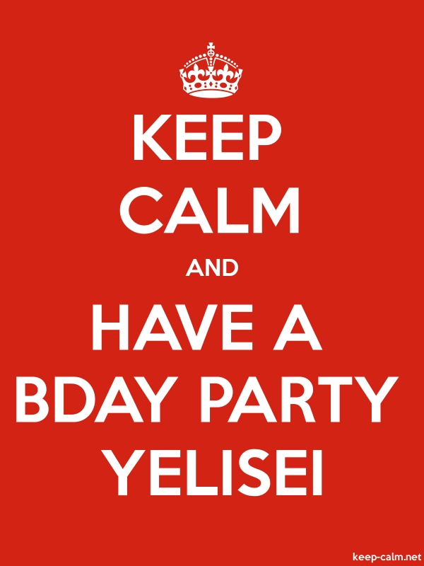 KEEP CALM AND HAVE A BDAY PARTY YELISEI - white/red - Default (600x800)