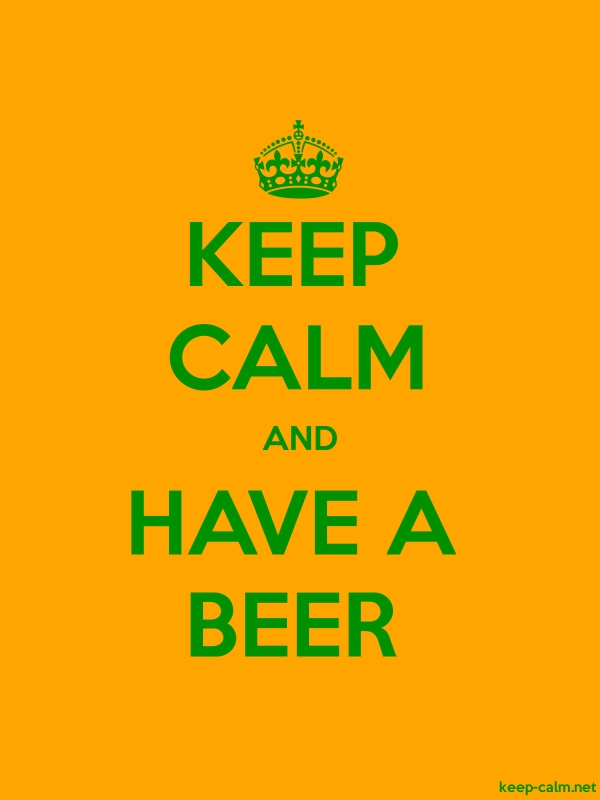 KEEP CALM AND HAVE A BEER - green/orange - Default (600x800)