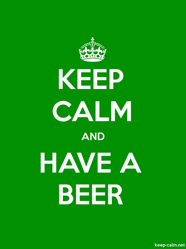 KEEP CALM AND HAVE A BEER - white/green - Default (600x800)
