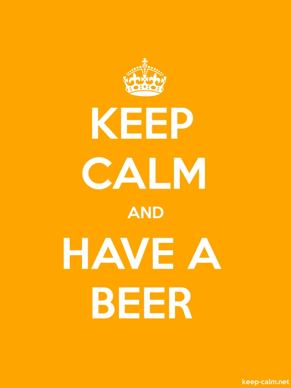 KEEP CALM AND HAVE A BEER - white/orange - Default (600x800)