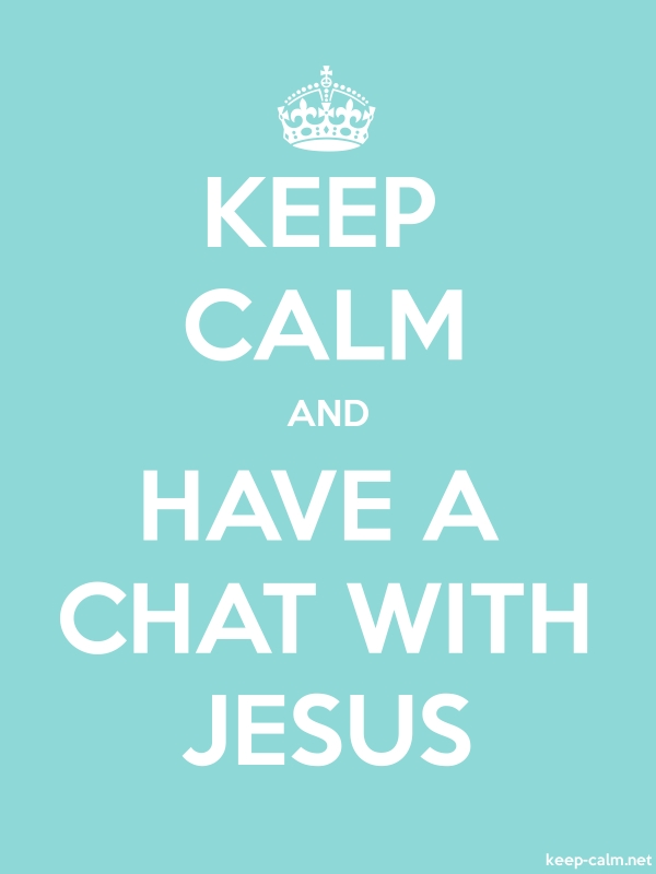 KEEP CALM AND HAVE A CHAT WITH JESUS - white/lightblue - Default (600x800)