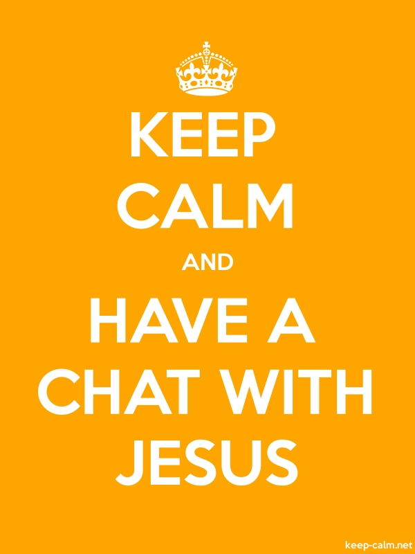 KEEP CALM AND HAVE A CHAT WITH JESUS - white/orange - Default (600x800)