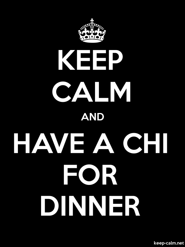 KEEP CALM AND HAVE A CHI FOR DINNER - white/black - Default (600x800)