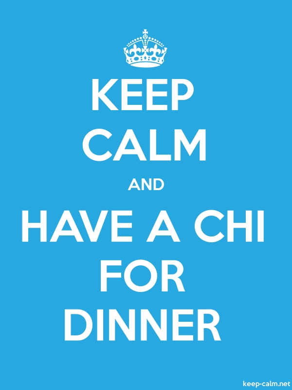 KEEP CALM AND HAVE A CHI FOR DINNER - white/blue - Default (600x800)
