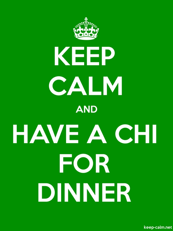KEEP CALM AND HAVE A CHI FOR DINNER - white/green - Default (600x800)