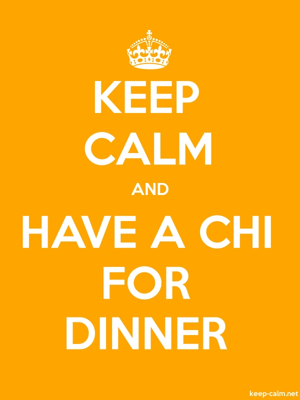 KEEP CALM AND HAVE A CHI FOR DINNER - white/orange - Default (600x800)