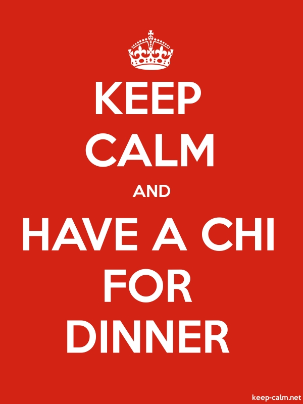 KEEP CALM AND HAVE A CHI FOR DINNER - white/red - Default (600x800)