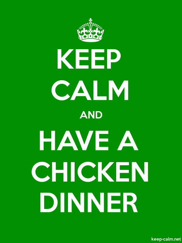 KEEP CALM AND HAVE A CHICKEN DINNER - white/green - Default (600x800)