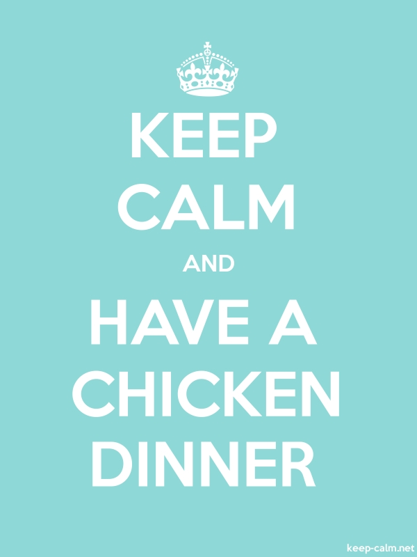 KEEP CALM AND HAVE A CHICKEN DINNER - white/lightblue - Default (600x800)