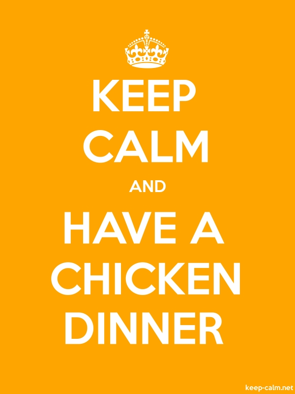 KEEP CALM AND HAVE A CHICKEN DINNER - white/orange - Default (600x800)