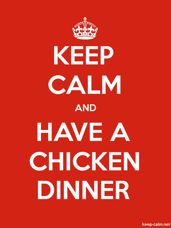 KEEP CALM AND HAVE A CHICKEN DINNER - white/red - Default (600x800)