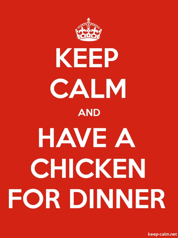 KEEP CALM AND HAVE A CHICKEN FOR DINNER - white/red - Default (600x800)