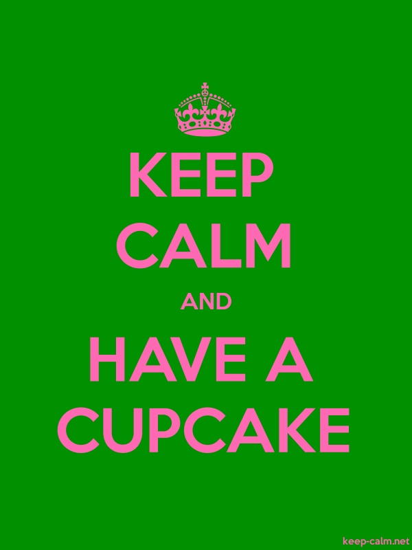 KEEP CALM AND HAVE A CUPCAKE - pink/green - Default (600x800)