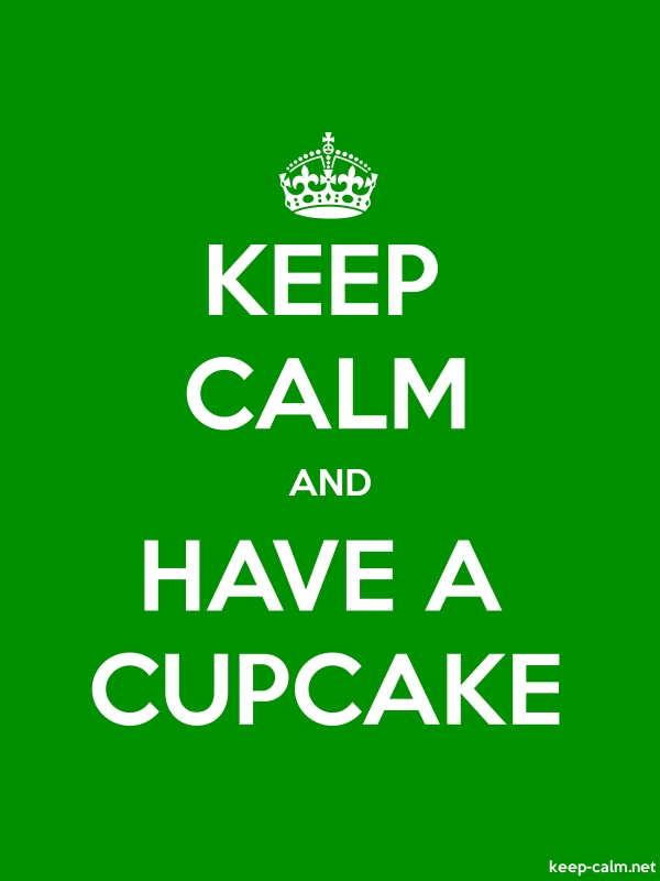 KEEP CALM AND HAVE A CUPCAKE - white/green - Default (600x800)