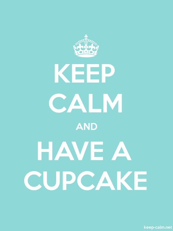 KEEP CALM AND HAVE A CUPCAKE - white/lightblue - Default (600x800)