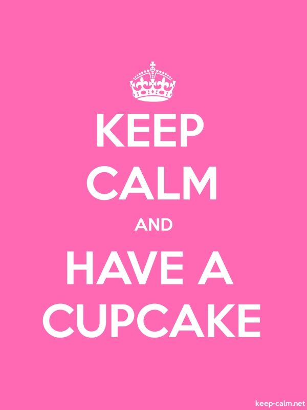 KEEP CALM AND HAVE A CUPCAKE - white/pink - Default (600x800)