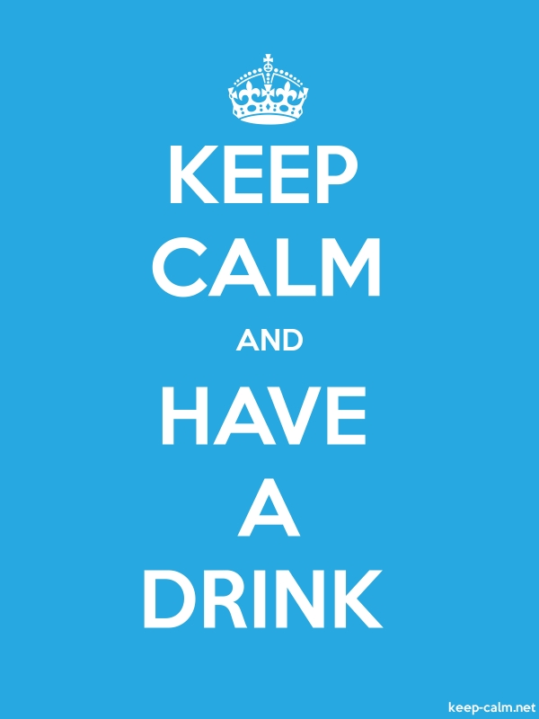 KEEP CALM AND HAVE A DRINK - white/blue - Default (600x800)