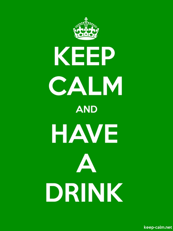 KEEP CALM AND HAVE A DRINK - white/green - Default (600x800)