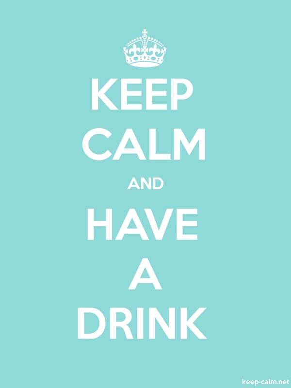 KEEP CALM AND HAVE A DRINK - white/lightblue - Default (600x800)