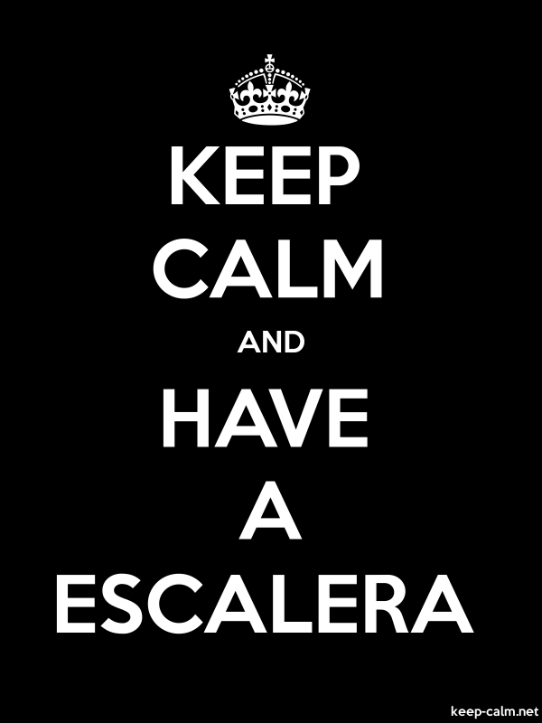 KEEP CALM AND HAVE A ESCALERA - white/black - Default (600x800)
