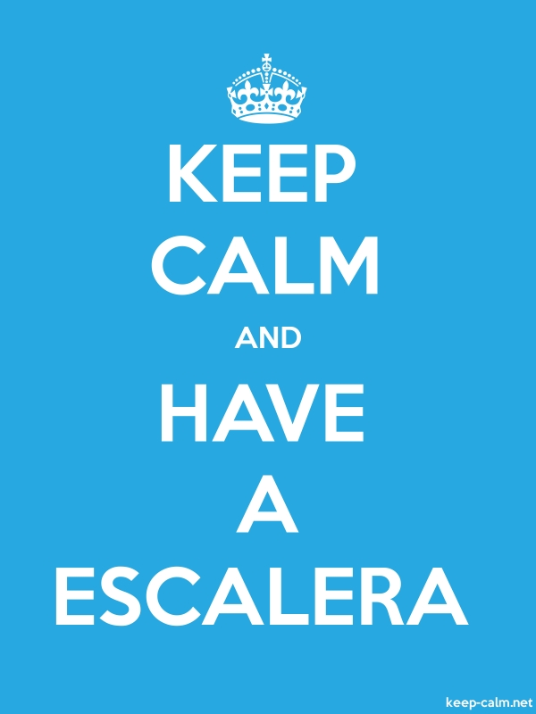 KEEP CALM AND HAVE A ESCALERA - white/blue - Default (600x800)