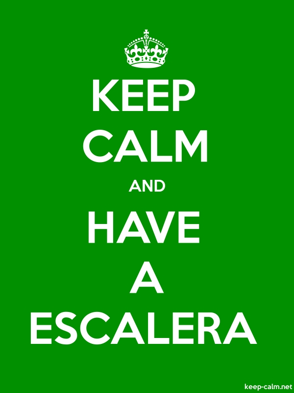 KEEP CALM AND HAVE A ESCALERA - white/green - Default (600x800)