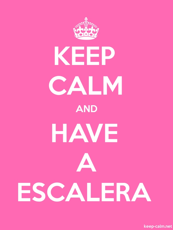KEEP CALM AND HAVE A ESCALERA - white/pink - Default (600x800)