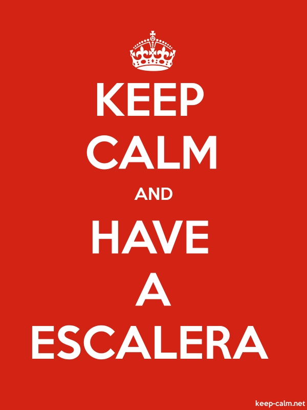 KEEP CALM AND HAVE A ESCALERA - white/red - Default (600x800)