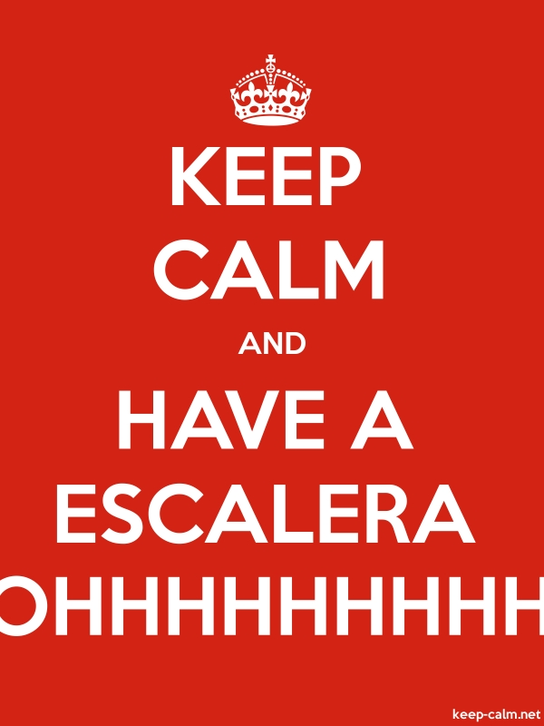 KEEP CALM AND HAVE A ESCALERA OHHHHHHHHH - white/red - Default (600x800)