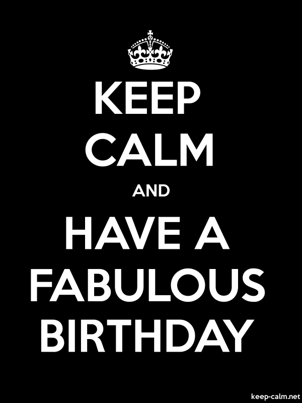 KEEP CALM AND HAVE A FABULOUS BIRTHDAY - white/black - Default (600x800)