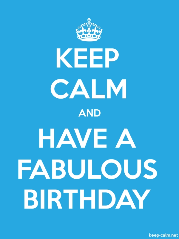 KEEP CALM AND HAVE A FABULOUS BIRTHDAY - white/blue - Default (600x800)
