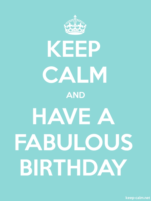 KEEP CALM AND HAVE A FABULOUS BIRTHDAY - white/lightblue - Default (600x800)