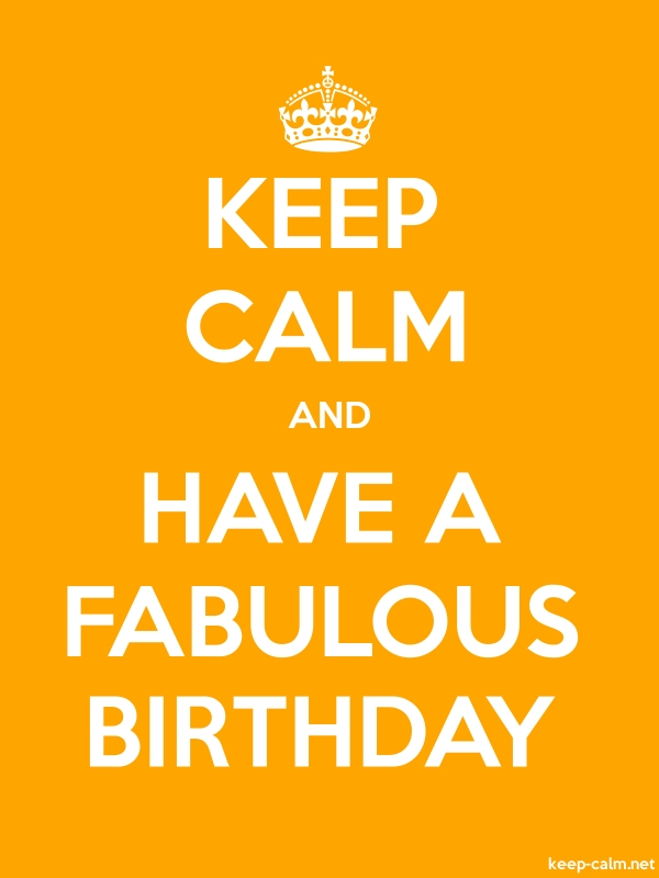 KEEP CALM AND HAVE A FABULOUS BIRTHDAY - white/orange - Default (600x800)