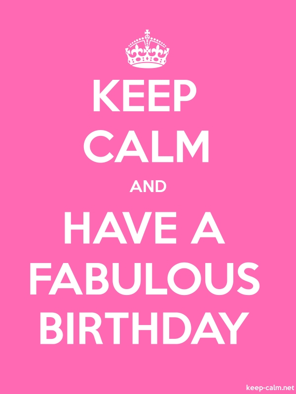 KEEP CALM AND HAVE A FABULOUS BIRTHDAY - white/pink - Default (600x800)