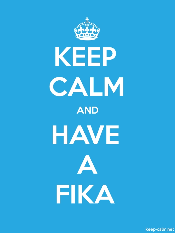 KEEP CALM AND HAVE A FIKA - white/blue - Default (600x800)