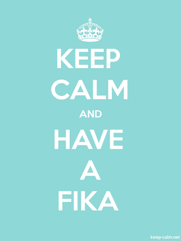 KEEP CALM AND HAVE A FIKA - white/lightblue - Default (600x800)