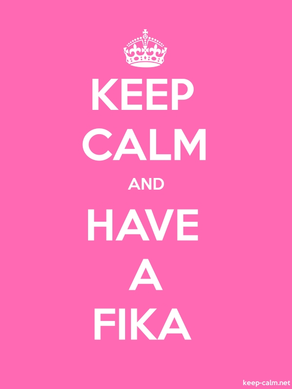 KEEP CALM AND HAVE A FIKA - white/pink - Default (600x800)