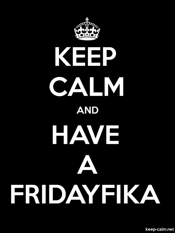 KEEP CALM AND HAVE A FRIDAYFIKA - white/black - Default (600x800)