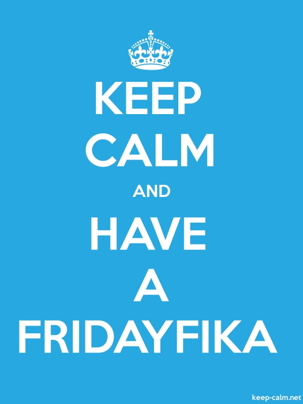 KEEP CALM AND HAVE A FRIDAYFIKA - white/blue - Default (600x800)