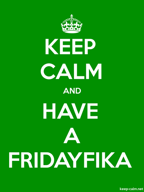 KEEP CALM AND HAVE A FRIDAYFIKA - white/green - Default (600x800)