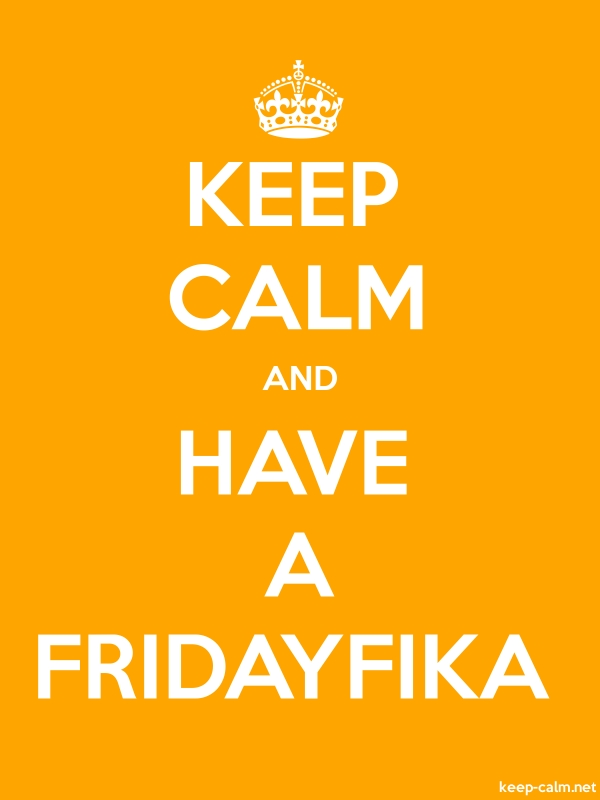 KEEP CALM AND HAVE A FRIDAYFIKA - white/orange - Default (600x800)