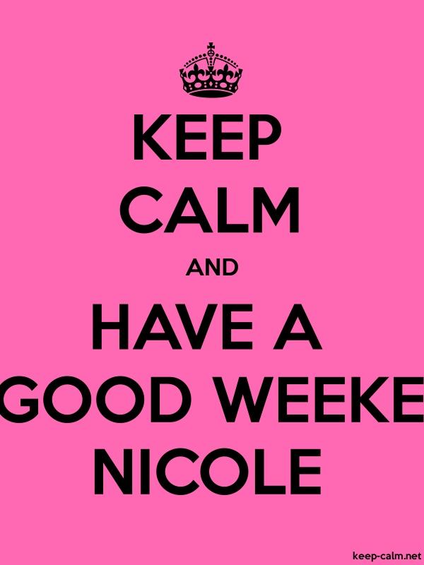 KEEP CALM AND HAVE A GOOD WEEKE NICOLE - black/pink - Default (600x800)