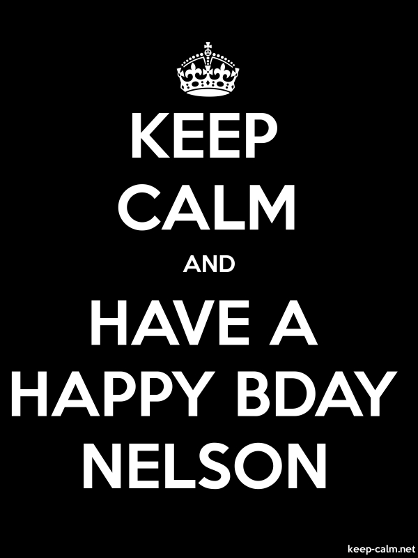 KEEP CALM AND HAVE A HAPPY BDAY NELSON - white/black - Default (600x800)