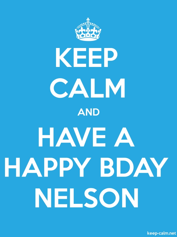 KEEP CALM AND HAVE A HAPPY BDAY NELSON - white/blue - Default (600x800)