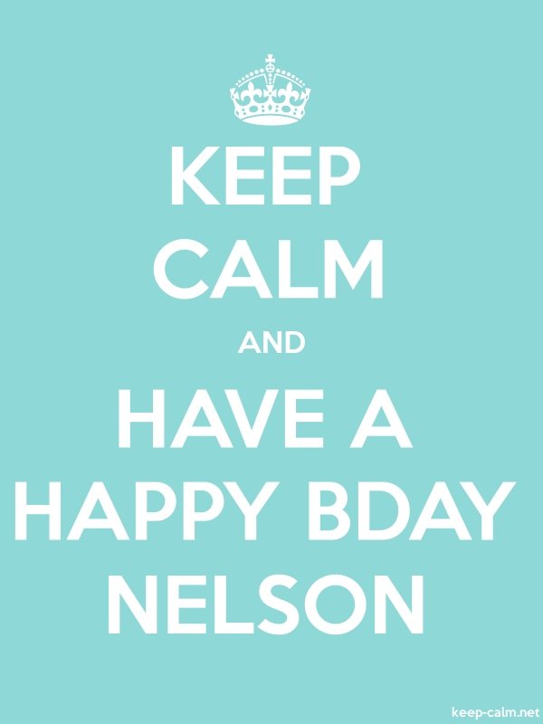 KEEP CALM AND HAVE A HAPPY BDAY NELSON - white/lightblue - Default (600x800)